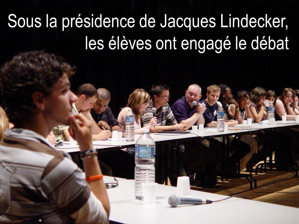 Sous la présidence de Jacques Lindecker, les élèves ont engagé le débat