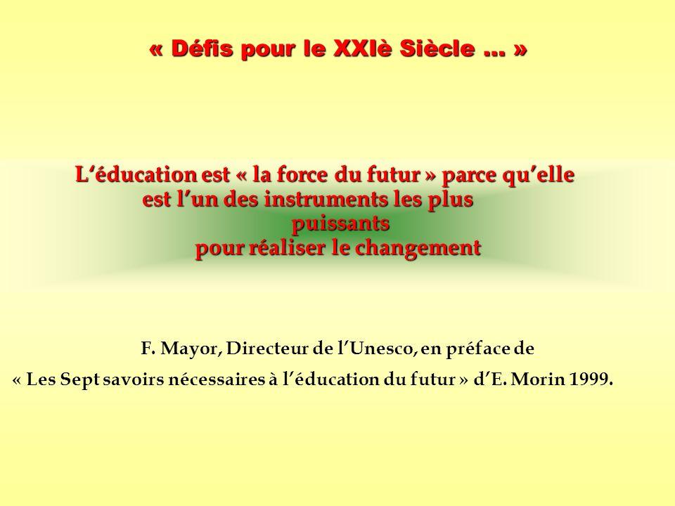 Léducation est « la force du futur » parce quelle est lun des instruments les plus puissants puissants pour réaliser le changement « Défis pour le XXI