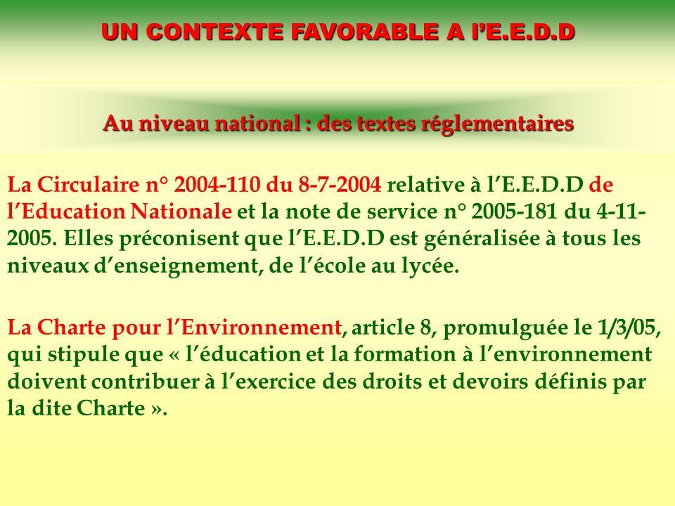 UN CONTEXTE FAVORABLE A lE.E.D.D La Circulaire n° 2004-110 du 8-7-2004 relative à lE.E.D.D de lEducation Nationale et la note de service n° 2005-181 d