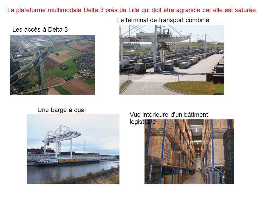 Les accès à Delta 3 Le terminal de transport combiné Vue intérieure d'un bâtiment logistique Une barge à quai La plateforme multimodale Delta 3 près d