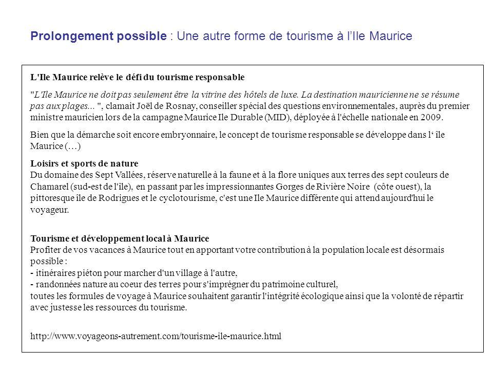 Prolongement possible : Une autre forme de tourisme à lIle Maurice L'Ile Maurice relève le défi du tourisme responsable