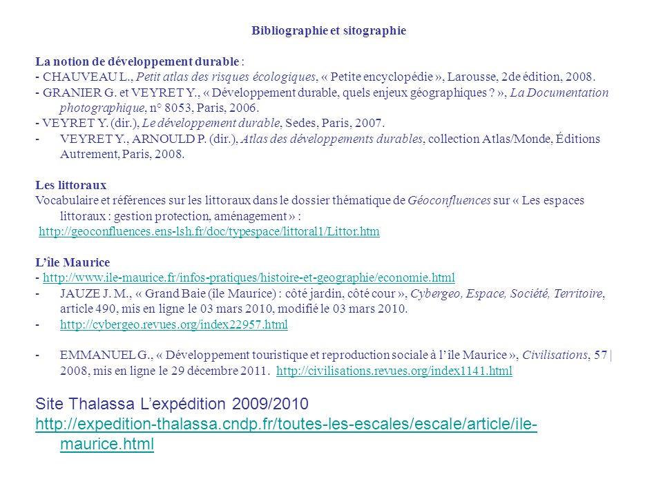 Bibliographie et sitographie La notion de développement durable : - CHAUVEAU L., Petit atlas des risques écologiques, « Petite encyclopédie », Larouss