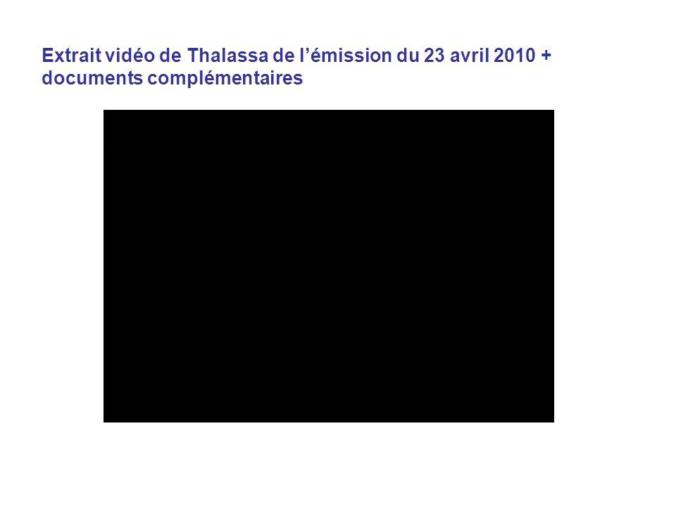 Extrait vidéo de Thalassa de lémission du 23 avril 2010 + documents complémentaires