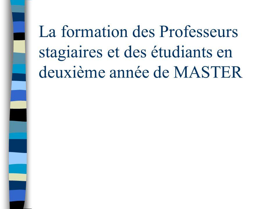 La formation des Professeurs stagiaires et des étudiants en deuxième année de MASTER