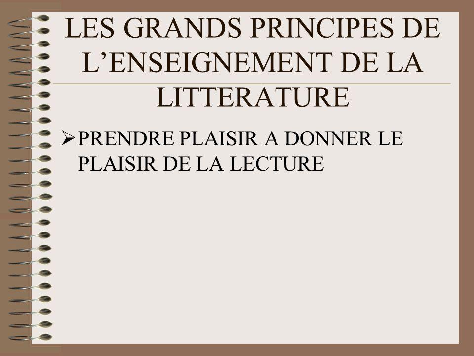 LES GRANDS PRINCIPES DE LENSEIGNEMENT DE LA LITTERATURE PRENDRE PLAISIR A DONNER LE PLAISIR DE LA LECTURE