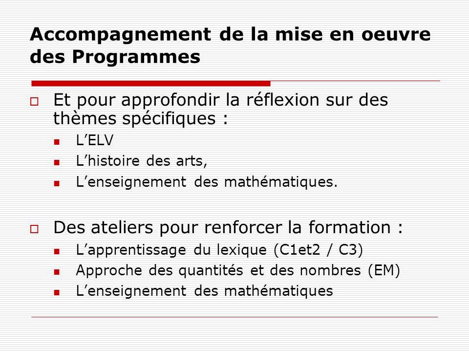 Accompagnement de la mise en oeuvre des Programmes Et pour approfondir la réflexion sur des thèmes spécifiques : LELV Lhistoire des arts, Lenseignemen