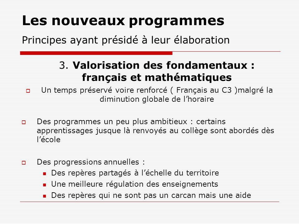 Les nouveaux programmes Principes ayant présidé à leur élaboration 4.