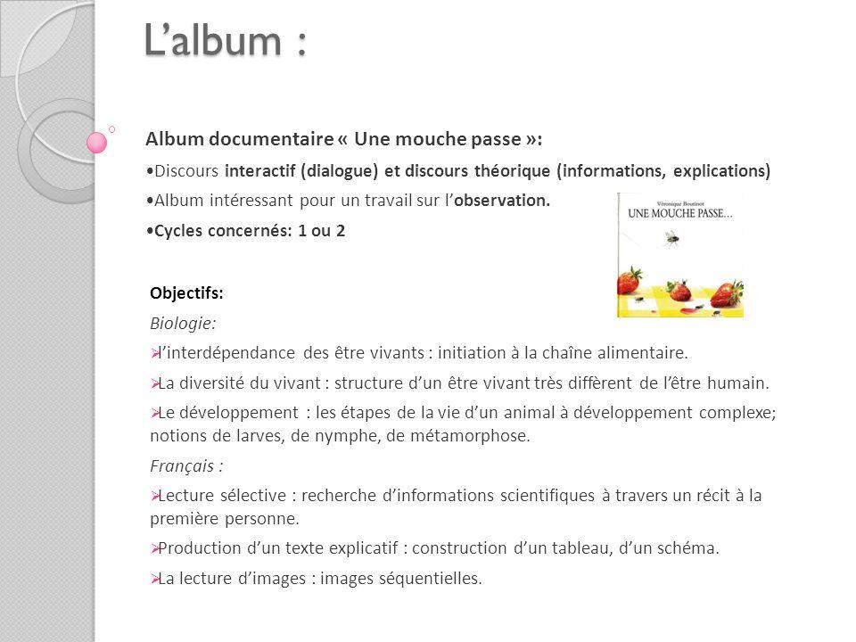 Lalbum : Album documentaire « Une mouche passe »: Discours interactif (dialogue) et discours théorique (informations, explications) Album intéressant