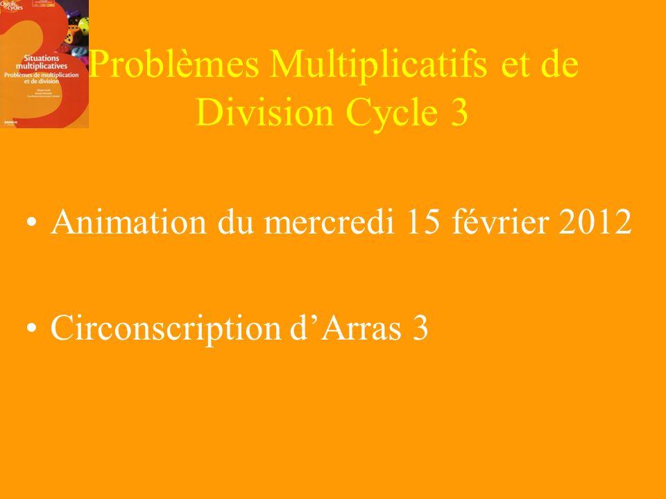 Réponse au QUIZZ Il existe donc 13 catégories de problèmes multiplicatifs à enseigner au cycle 3 : Les 6 problèmes de comparaison Les 2 problèmes de division Le problème de multiplication Les 4 problèmes du produit cartésien