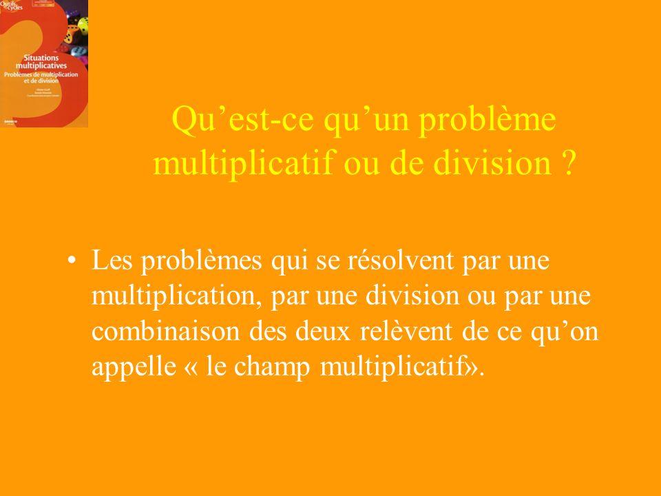 Quest-ce quun problème multiplicatif ou de division .