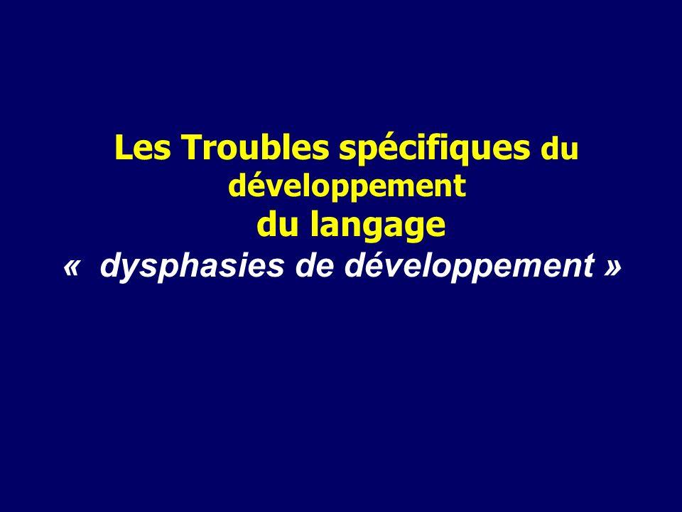 Les Troubles spécifiques du développement du langage « dysphasies de développement »