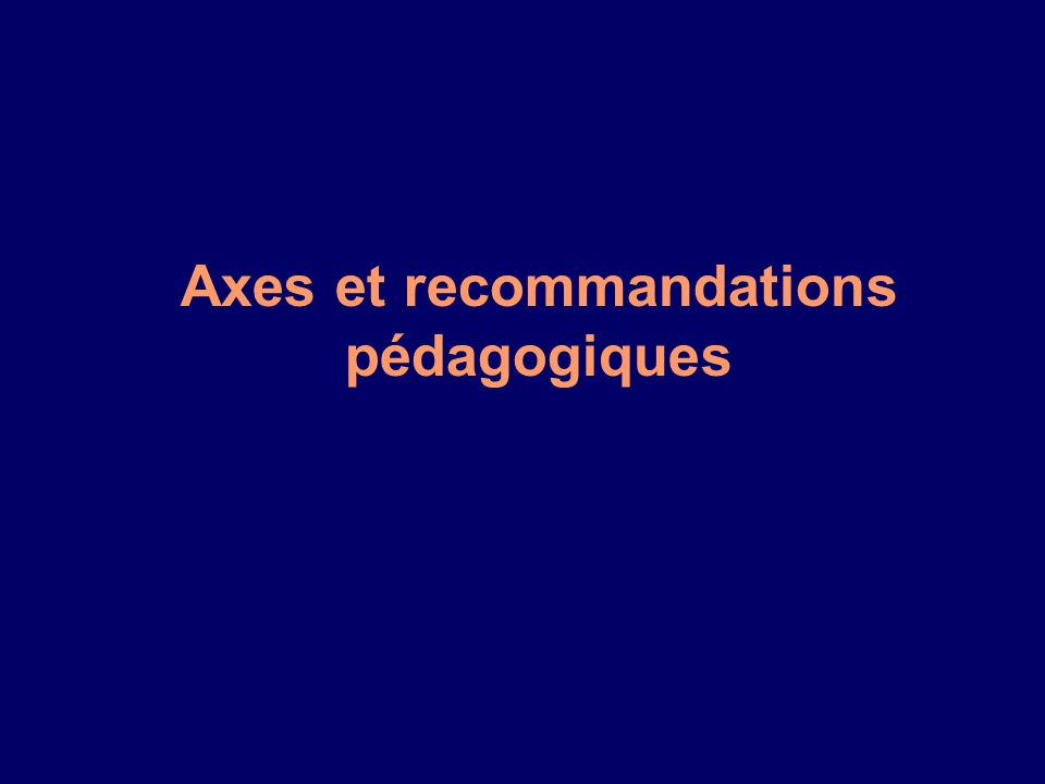 Axes et recommandations pédagogiques