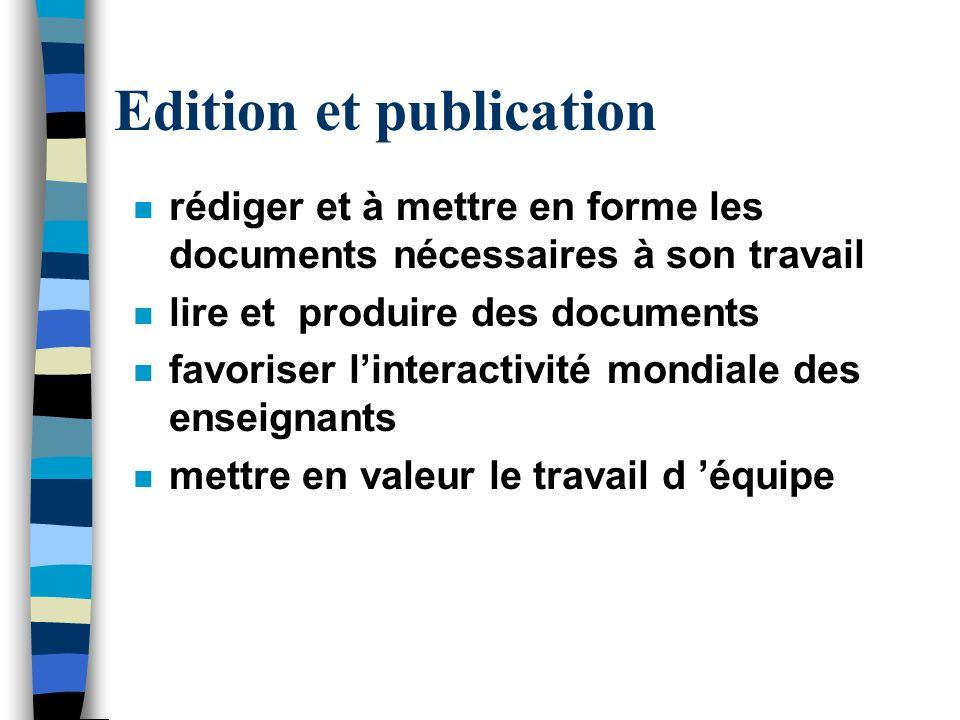 Edition et publication n rédiger et à mettre en forme les documents nécessaires à son travail n lire et produire des documents n favoriser linteractiv