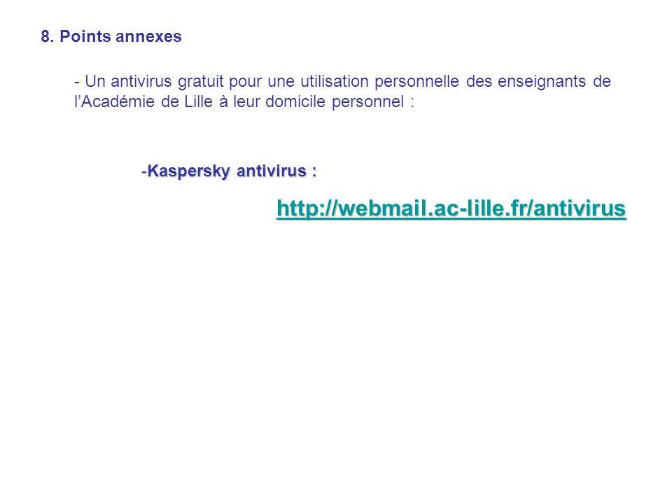 8. Points annexes - Un antivirus gratuit pour une utilisation personnelle des enseignants de lAcadémie de Lille à leur domicile personnel : -Kaspersky