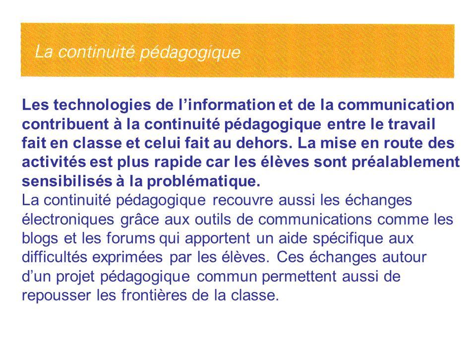 Les technologies de linformation et de la communication contribuent à la continuité pédagogique entre le travail fait en classe et celui fait au dehor
