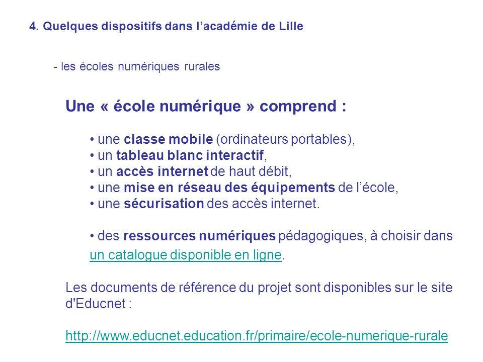 - les écoles numériques rurales Une « école numérique » comprend : une classe mobile (ordinateurs portables), un tableau blanc interactif, un accès in