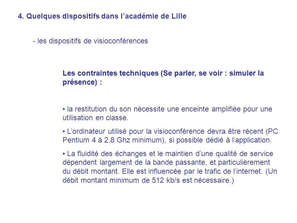 4. Quelques dispositifs dans lacadémie de Lille - les dispositifs de visioconférences Les contraintes techniques (Se parler, se voir : simuler la prés