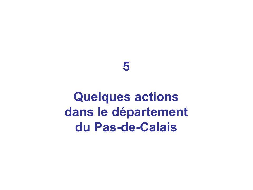 5 Quelques actions dans le département du Pas-de-Calais