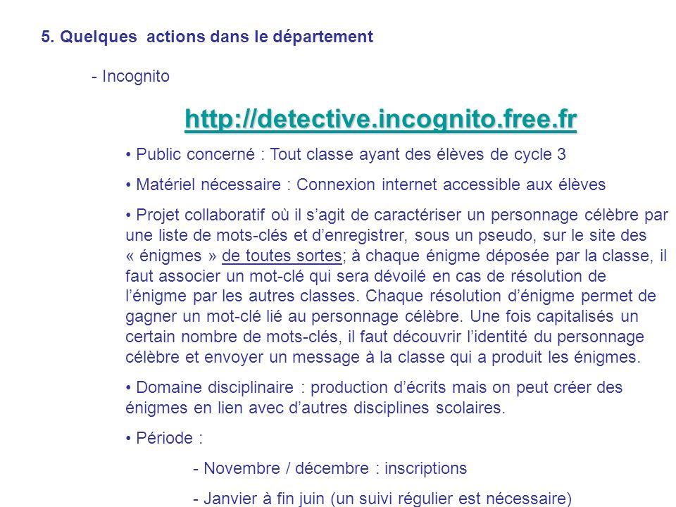 5. Quelques actions dans le département - Incognito http://detective.incognito.free.fr Public concerné : Tout classe ayant des élèves de cycle 3 Matér