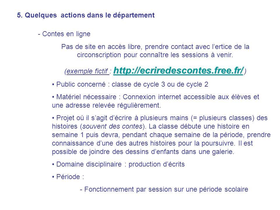 5. Quelques actions dans le département - Contes en ligne Pas de site en accès libre, prendre contact avec lertice de la circonscription pour connaîtr