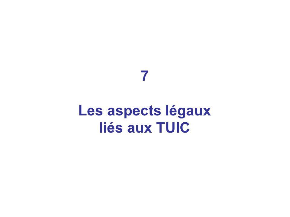 7 Les aspects légaux liés aux TUIC