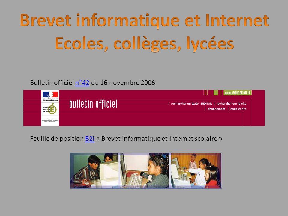 Bulletin officiel n°42 du 16 novembre 2006n°42 Feuille de position B2i « Brevet informatique et internet scolaire »B2i