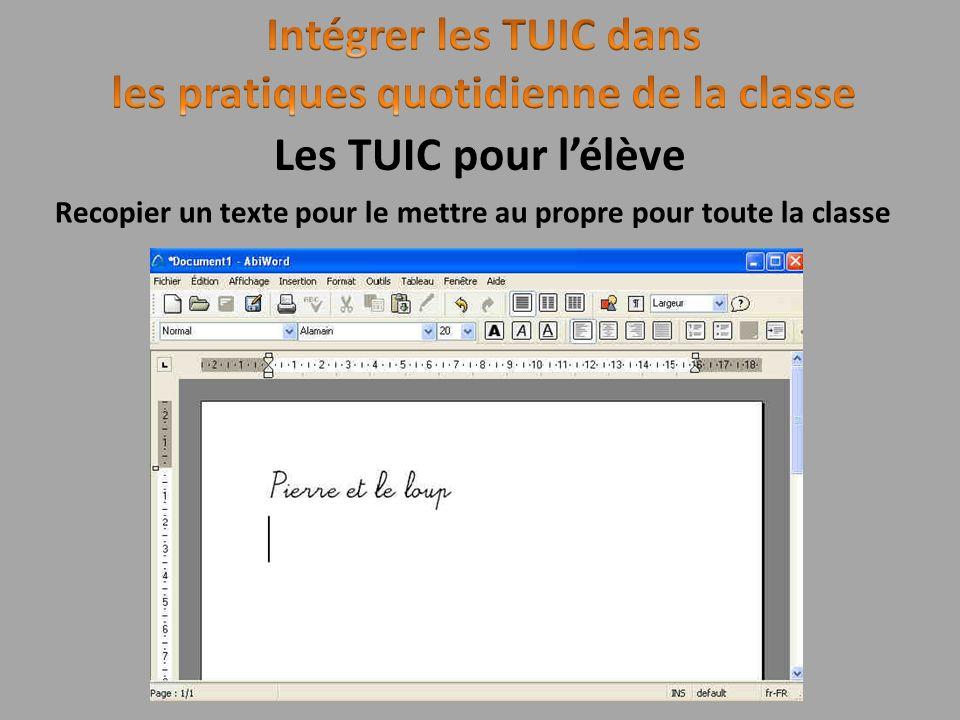 Recopier un texte pour le mettre au propre pour toute la classe Les TUIC pour lélève