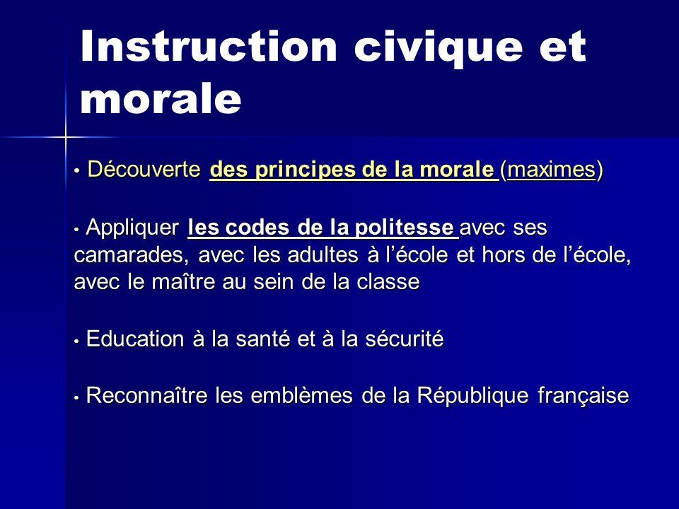 Instruction civique et morale D Découverte des principes de la morale (maximes) A Appliquer les codes de la politesse avec ses camarades, avec les adu