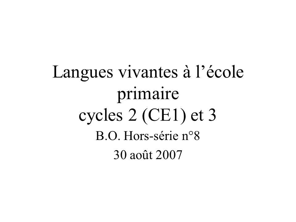 Langues vivantes à lécole primaire cycles 2 (CE1) et 3 B.O. Hors-série n°8 30 août 2007