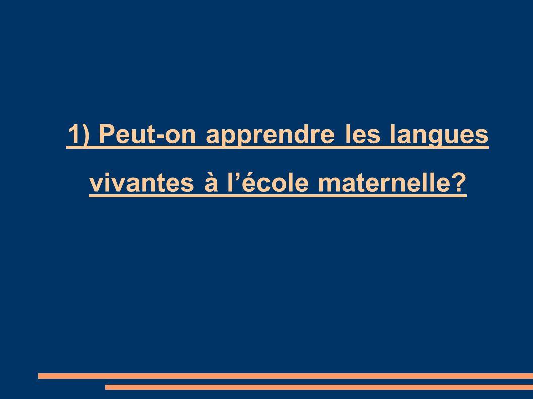 1) Peut-on apprendre les langues vivantes à lécole maternelle?