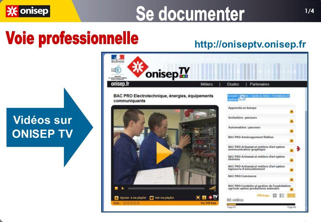 1/4 Vidéos sur ONISEP TV http://oniseptv.onisep.fr
