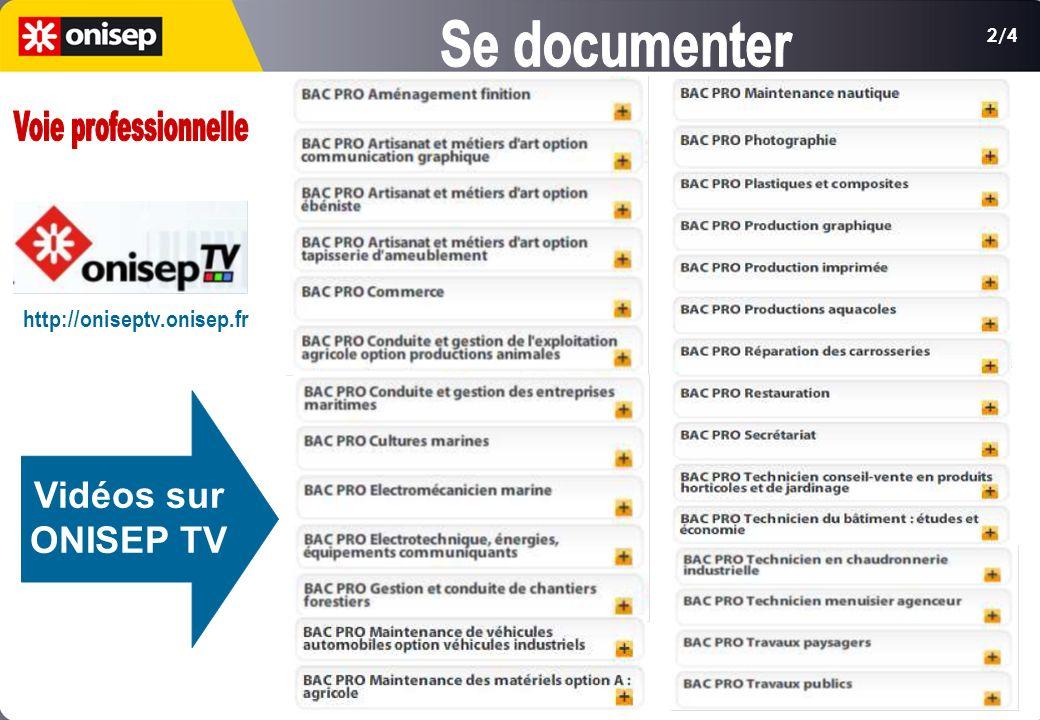 2/4 Vidéos sur ONISEP TV http://oniseptv.onisep.fr