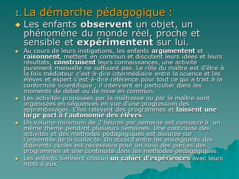 LE CAHIER DEXPÉRIENCES: Le cahier dexpériences constitue un support des traces écrites (mots, phrases, dessins,…..) des différents moments de la propre activité scientifique de lenfant.