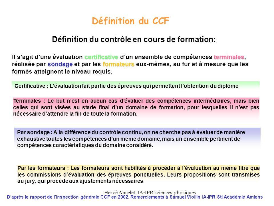 Hervé Ancelet IA-IPR sciences physiques Définition du contrôle en cours de formation: certificativeterminales sondageformateurs Il sagit dune évaluati