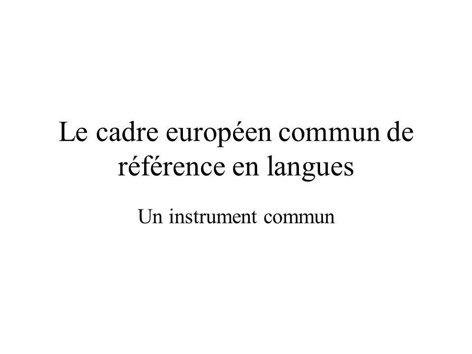 Le cadre européen commun de référence en langues Un instrument commun