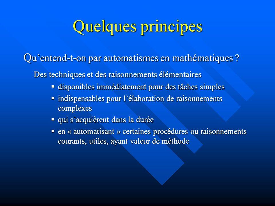 Quelques principes Q uentend-t-on par automatismes en mathématiques .