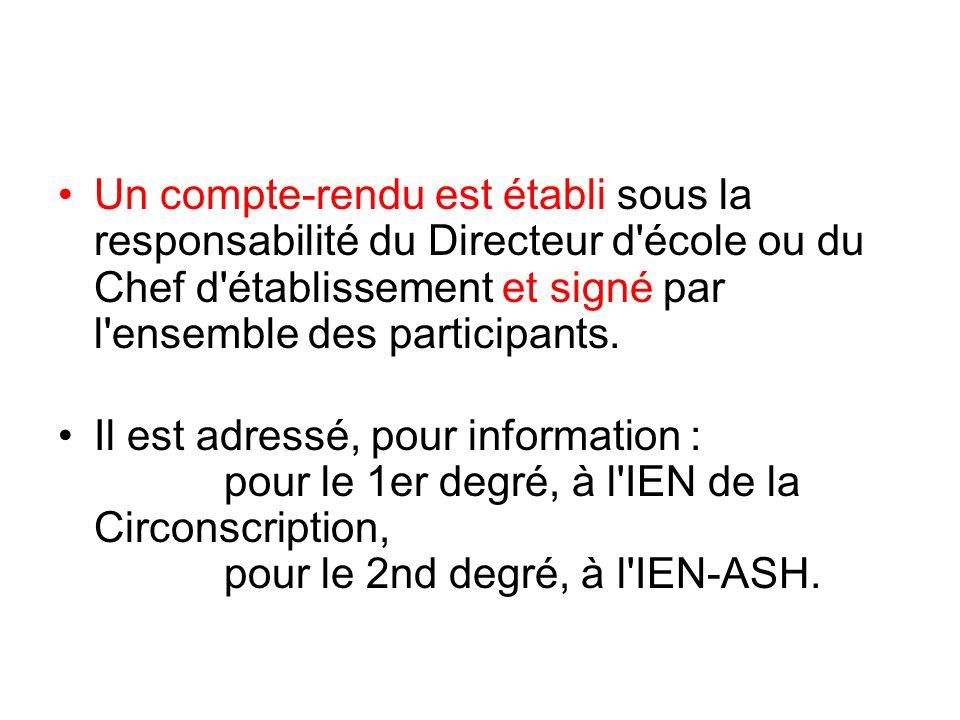 Un compte-rendu est établi sous la responsabilité du Directeur d école ou du Chef d établissement et signé par l ensemble des participants.