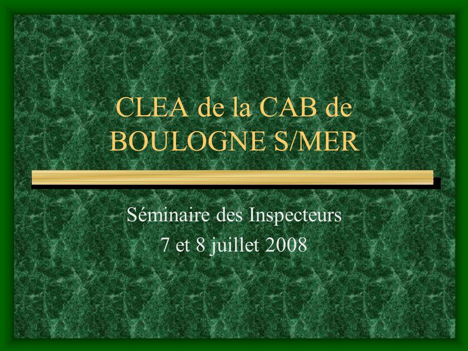 CLEA de la CAB de BOULOGNE S/MER Séminaire des Inspecteurs 7 et 8 juillet 2008