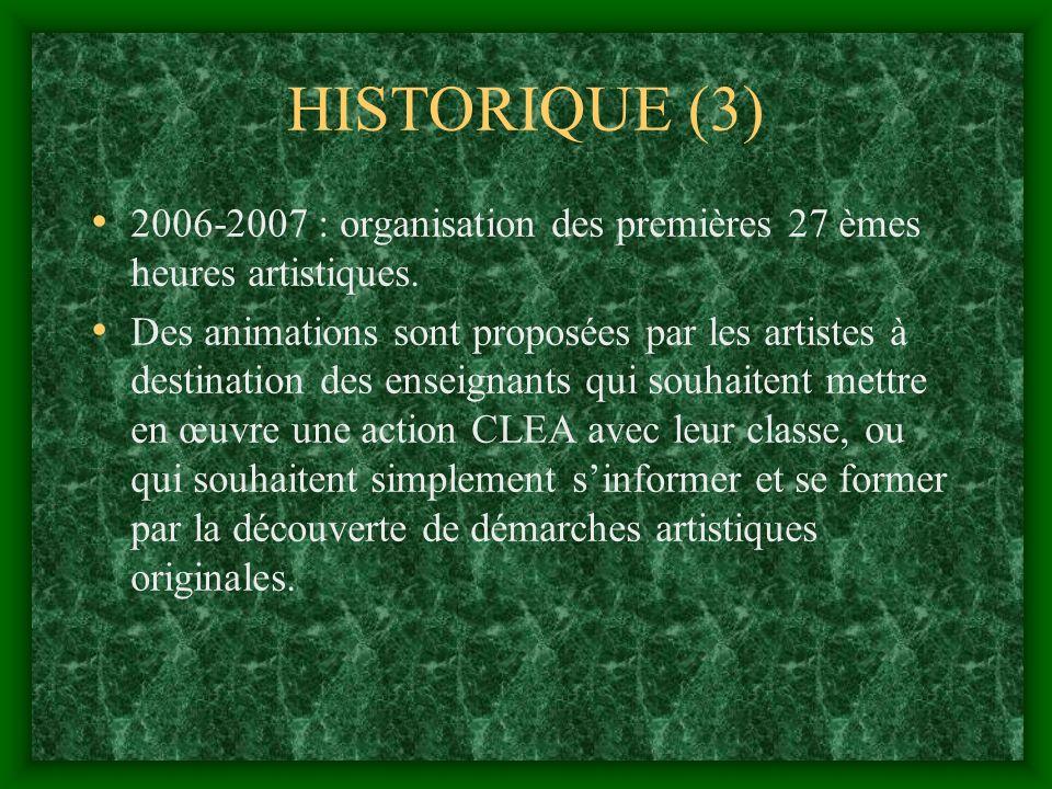HISTORIQUE (3) 2006-2007 : organisation des premières 27 èmes heures artistiques.