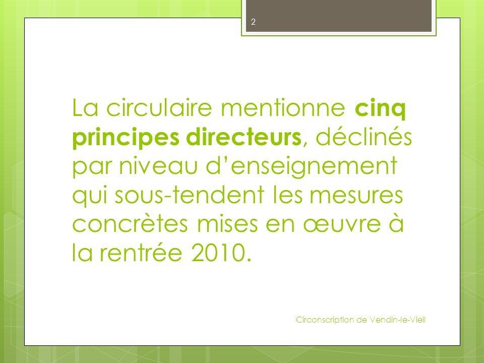 La circulaire mentionne cinq principes directeurs, déclinés par niveau denseignement qui sous-tendent les mesures concrètes mises en œuvre à la rentré
