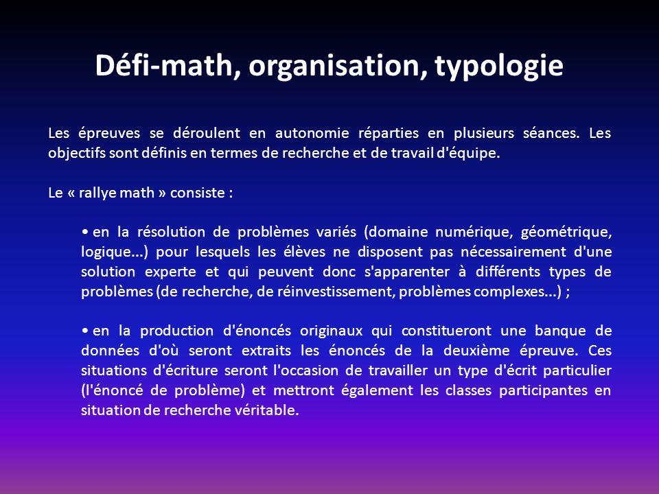 Défi-math, organisation, typologie Les épreuves se déroulent en autonomie réparties en plusieurs séances.