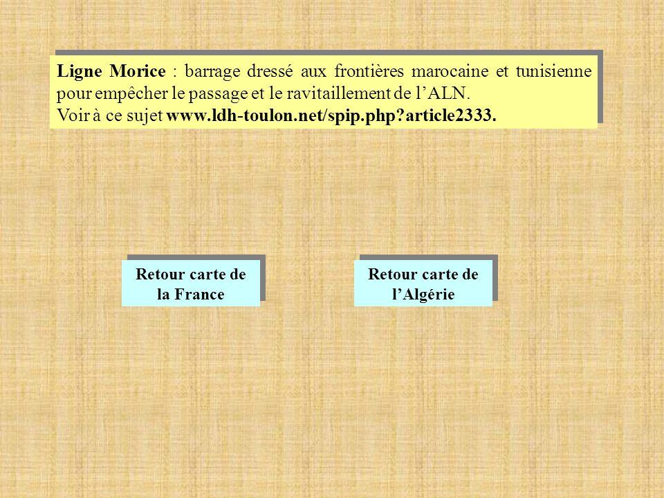 Ligne Morice : barrage dressé aux frontières marocaine et tunisienne pour empêcher le passage et le ravitaillement de lALN.