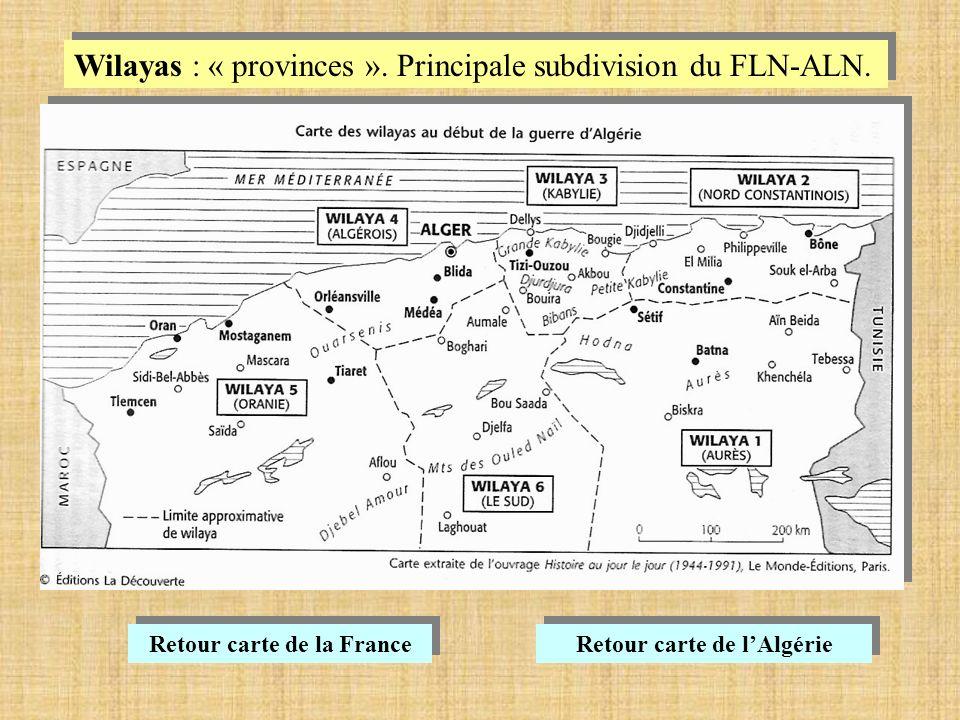 Wilayas : « provinces ».Principale subdivision du FLN-ALN.