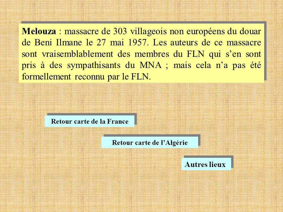 Melouza : massacre de 303 villageois non européens du douar de Beni Ilmane le 27 mai 1957.
