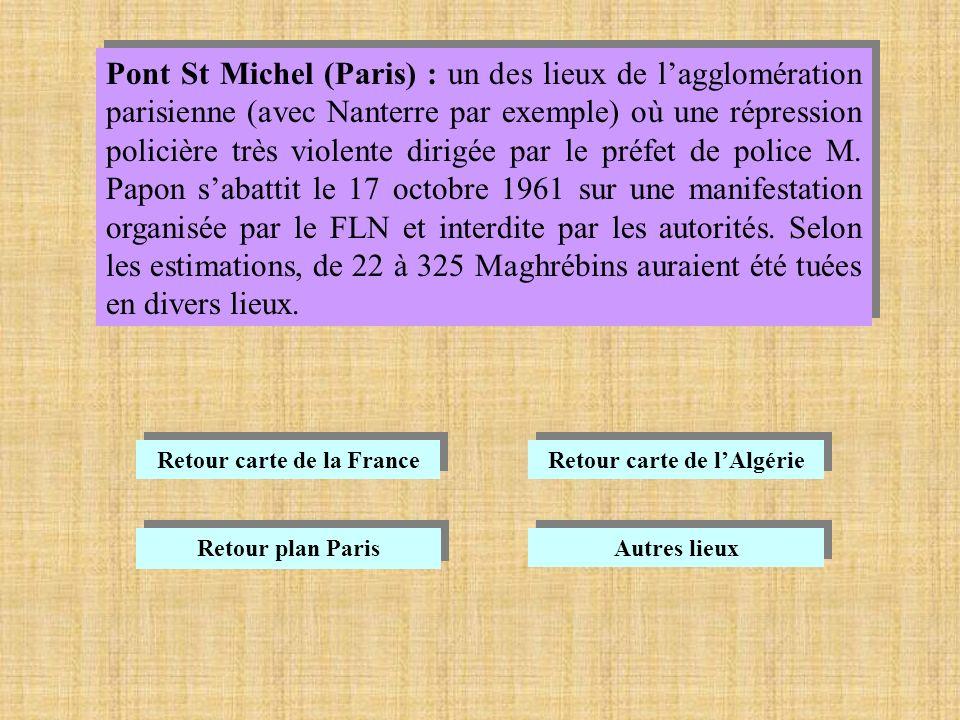 Pont St Michel (Paris) : un des lieux de lagglomération parisienne (avec Nanterre par exemple) où une répression policière très violente dirigée par le préfet de police M.