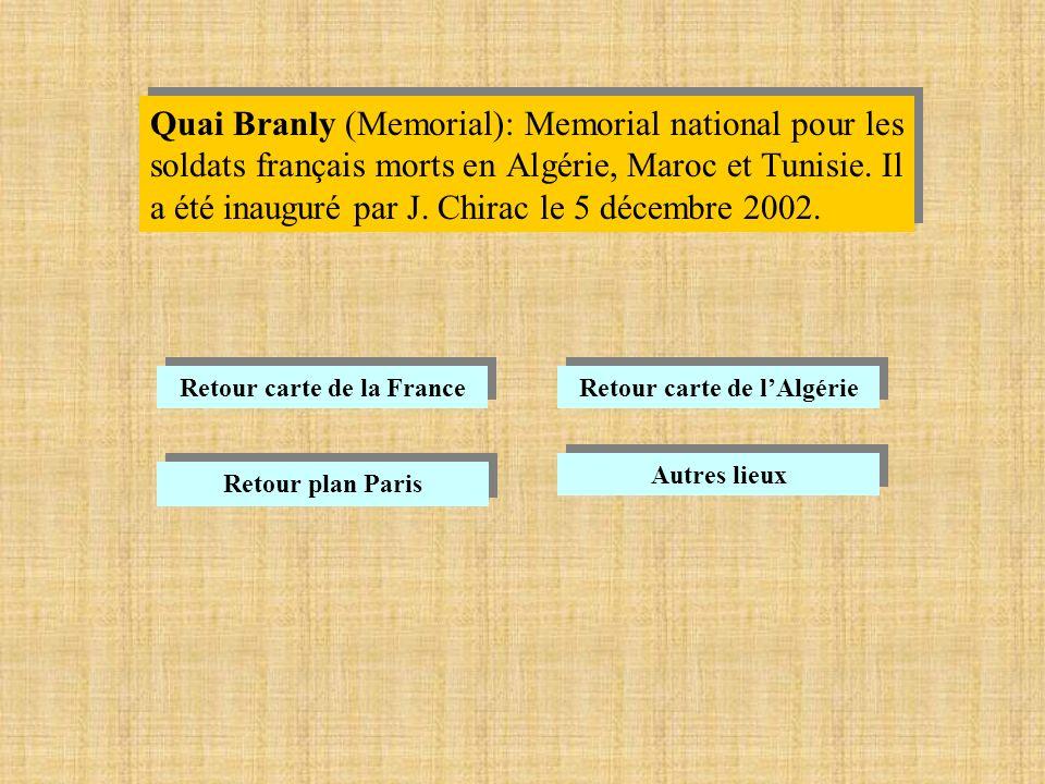 Quai Branly (Memorial): Memorial national pour les soldats français morts en Algérie, Maroc et Tunisie.