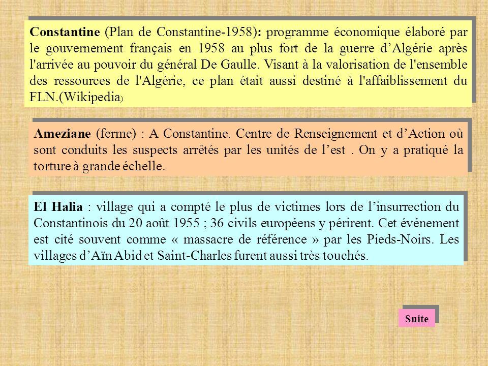 Constantine (Plan de Constantine-1958): programme économique élaboré par le gouvernement français en 1958 au plus fort de la guerre dAlgérie après l arrivée au pouvoir du général De Gaulle.