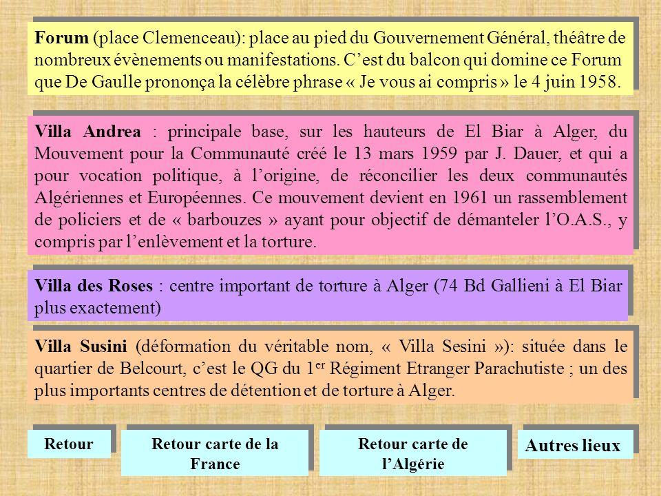 Mostaganem (discours de De Gaulle le 06.06.58) : « Vive lAlgérie française » Retour carte de la France Retour carte de la France Retour carte de lAlgérie Retour carte de lAlgérie