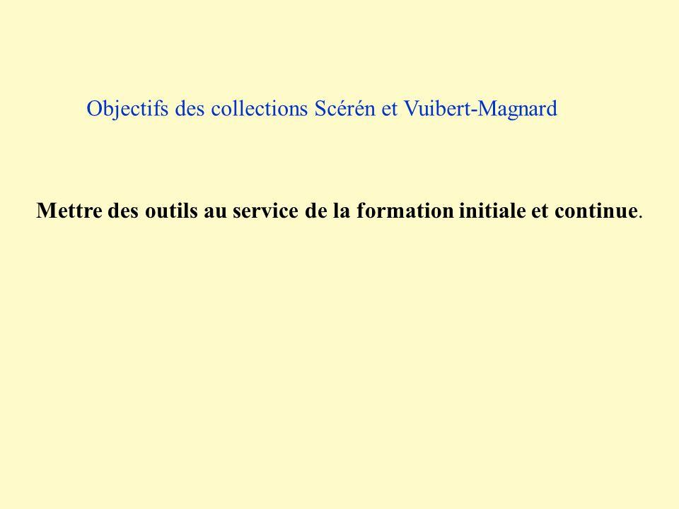 Mettre des outils au service de la formation initiale et continue. Objectifs des collections Scérén et Vuibert-Magnard