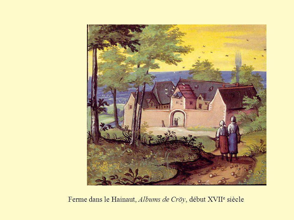 Ferme dans le Hainaut, Albums de Cröy, début XVII e siècle